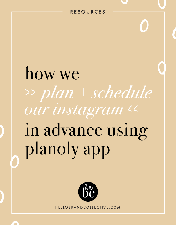 Hello Brand Collective | How We Plan And Schedule Our Instagram In Advance Using The Planoly App