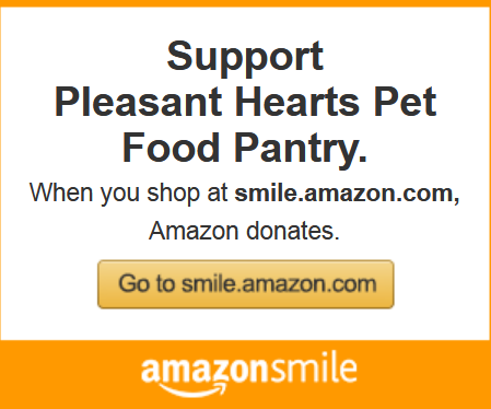 Shop using amazon smile: - Shop amazon just like you normally but by using smile.amazon.com, a portion of your purchases will go to Pleasant Hearts Pet Food Pantry.