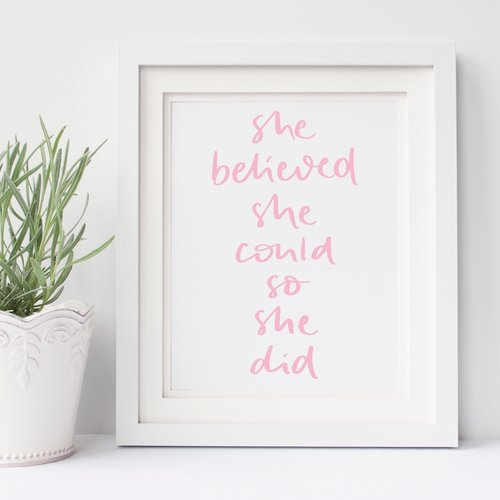 She Believed She Could So She Did Lettered Print Bloom Lettering