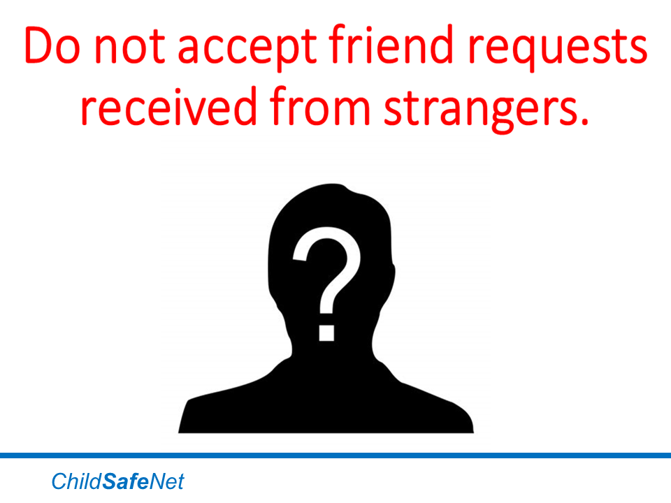 Do not accept friend requests from strangers2.png