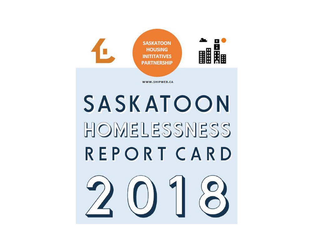 SASKATOON'S HOMELESSNESS REPORT CARD: 2018 -