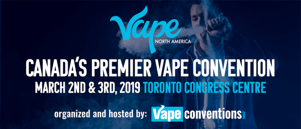 Vape North America Expo 2019 in Toronto Canada - Vape Conventions