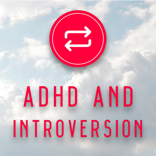The Relationship between ADHD and Introversion — Reset ADHD