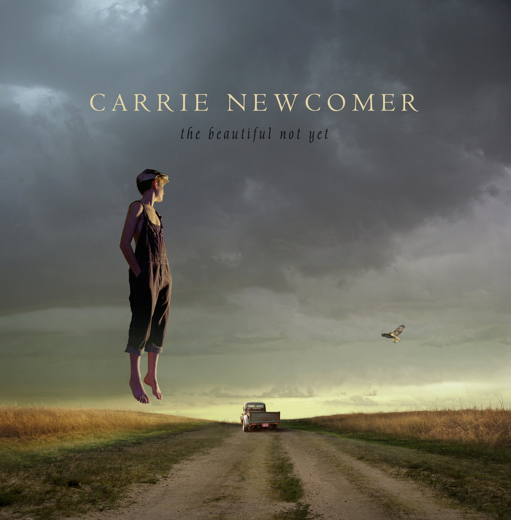 The Beautiful Not Yet | Carrie Newcomer