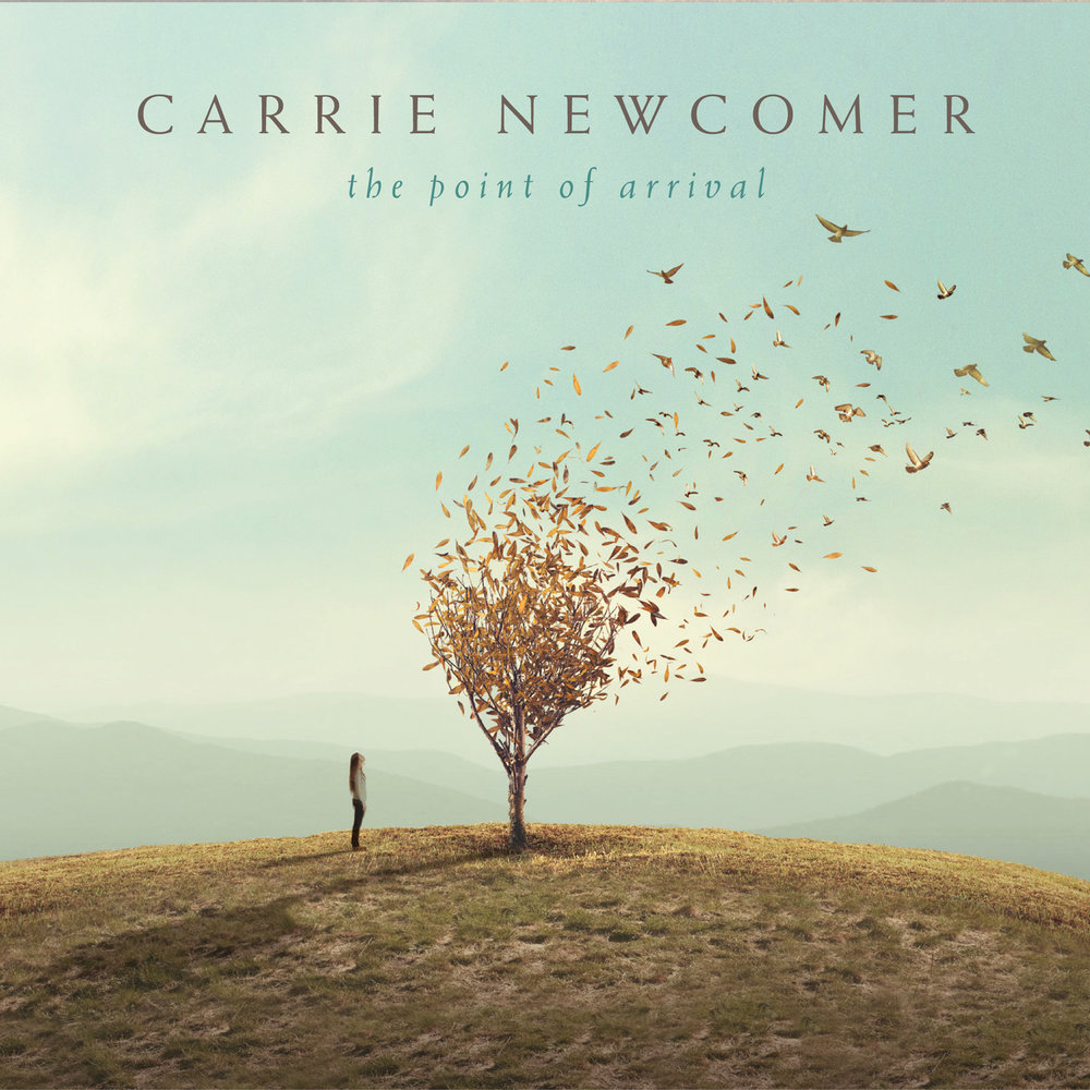 The Point of Arrival | Carrie Newcomer