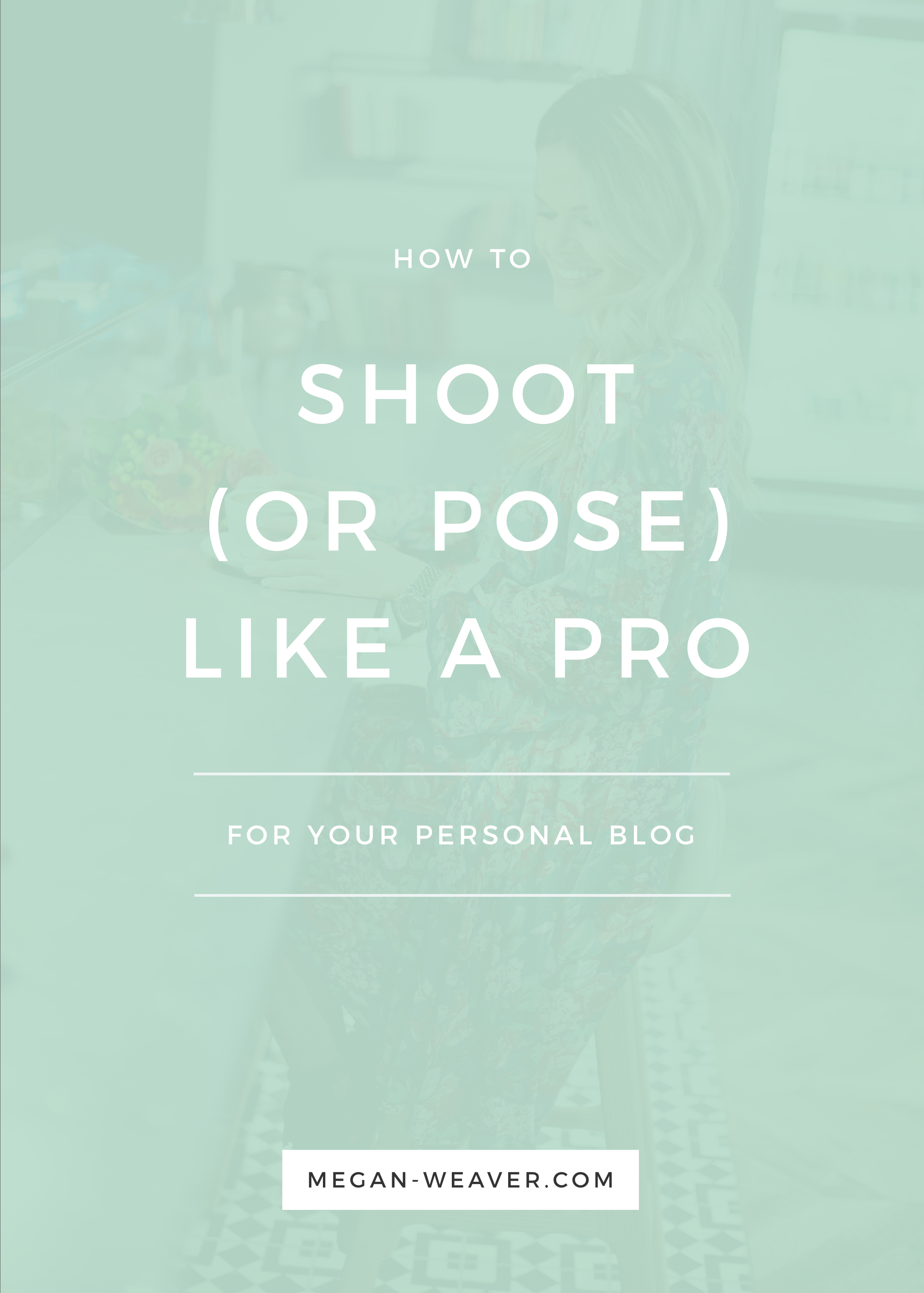 Whether you're in front of the camera or behind it, learn how to shoot—or pose—like a pro for your blog!