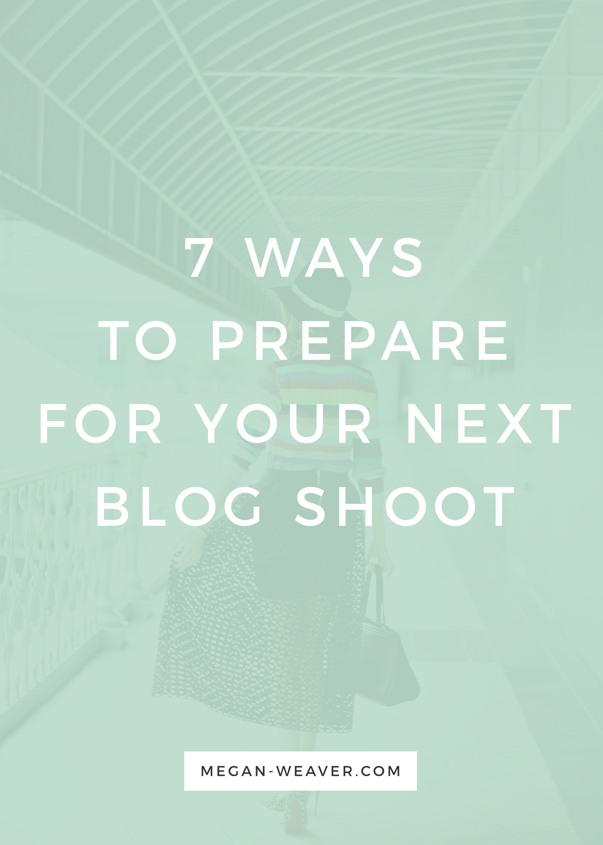 Prepare for your next big blog shoot with these 7 quick and easy tips!