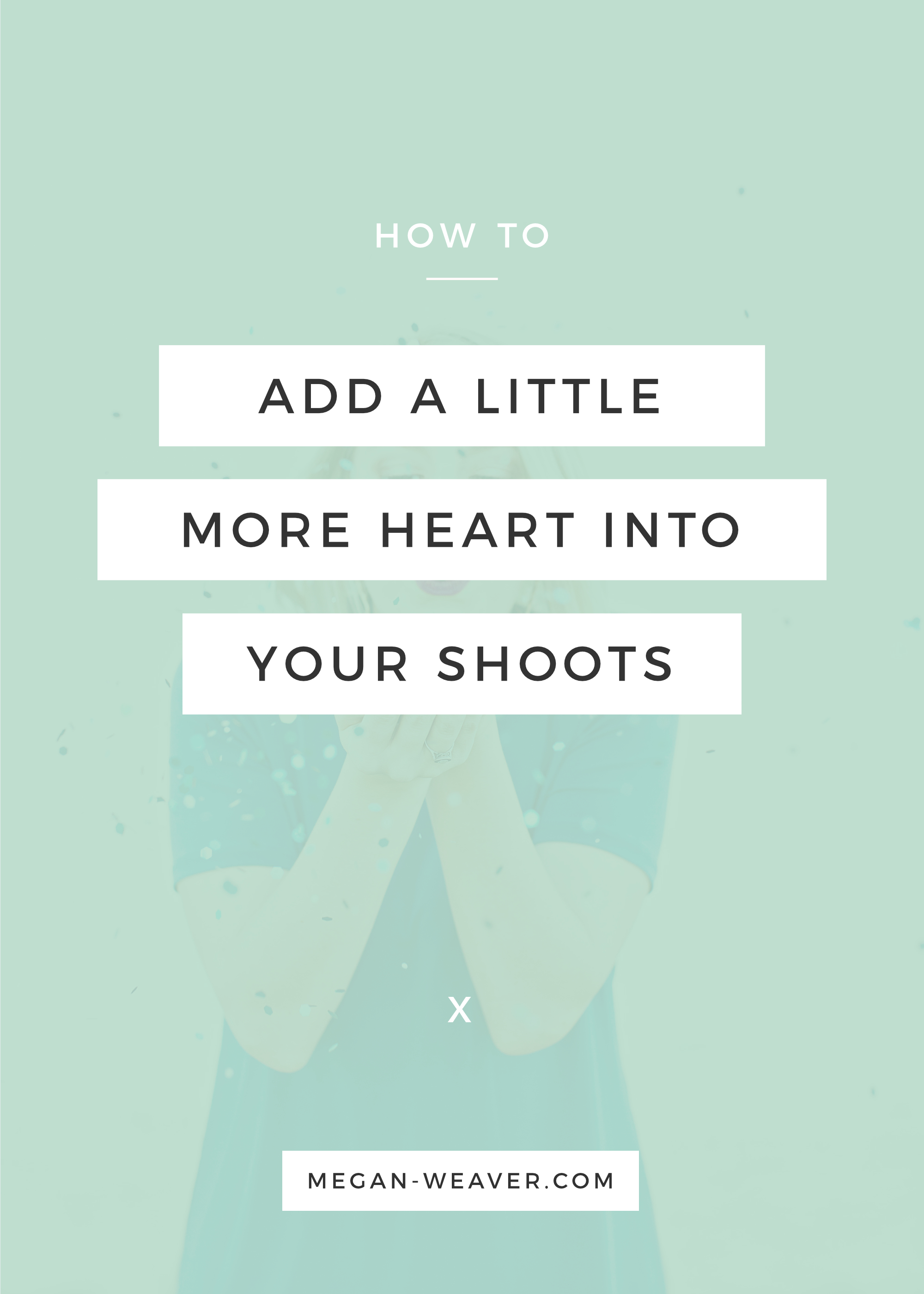 Your readers want to connect with you! Add a personal touch to your shoots and blog posts to draw your readers in — and keep them coming back for more.