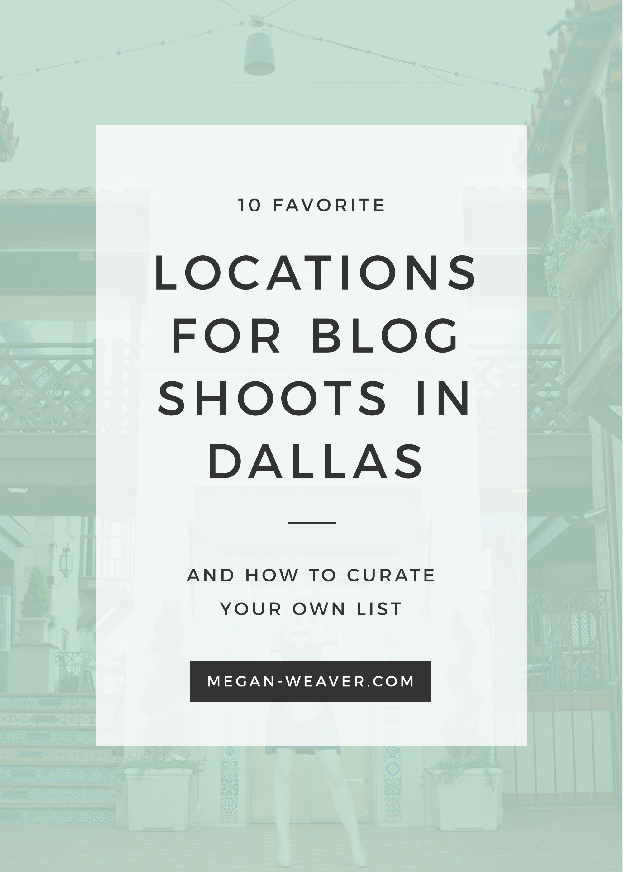 Calling all Dallas photographers/bloggers: If you're in need of a cool spot to shoot, I'm sharing TEN of my favorites on the blog — as well as tips on how to find your own!