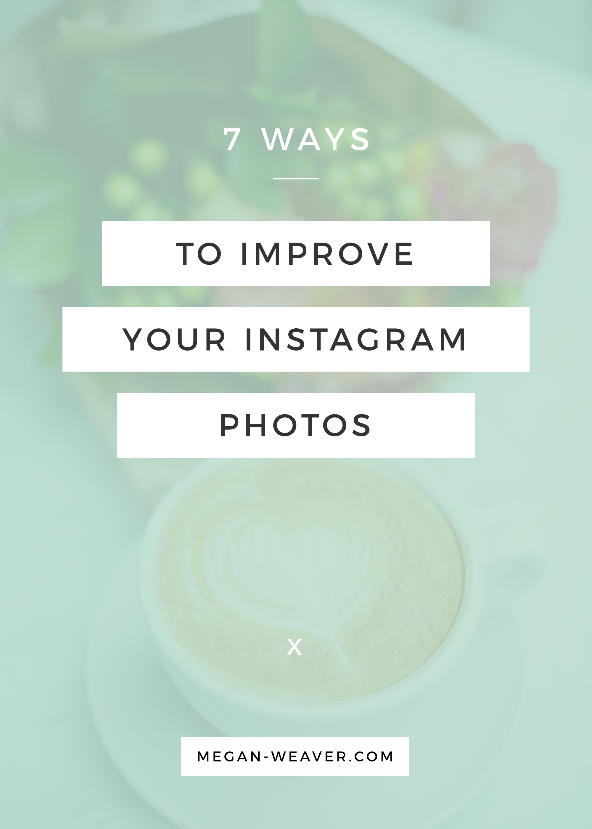 One of the best ways to draw readers to your blog is through Instagram. Learn how to create high quality Instagram photos with these 7 tips!