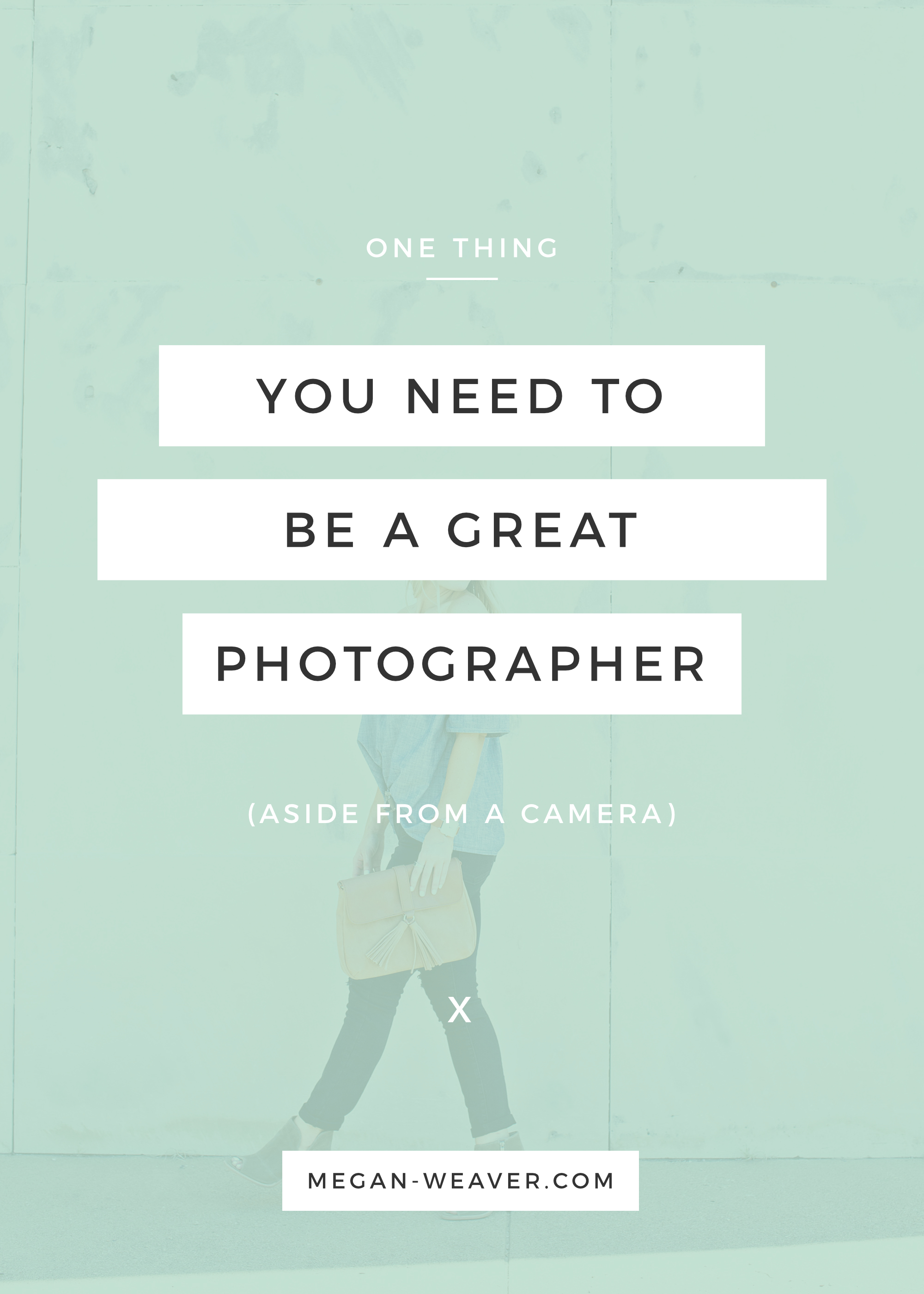 If you're hoping to become a great photographer, there's really only one thing that you need—other than a camera. Click here to find out what that one very important thing is!