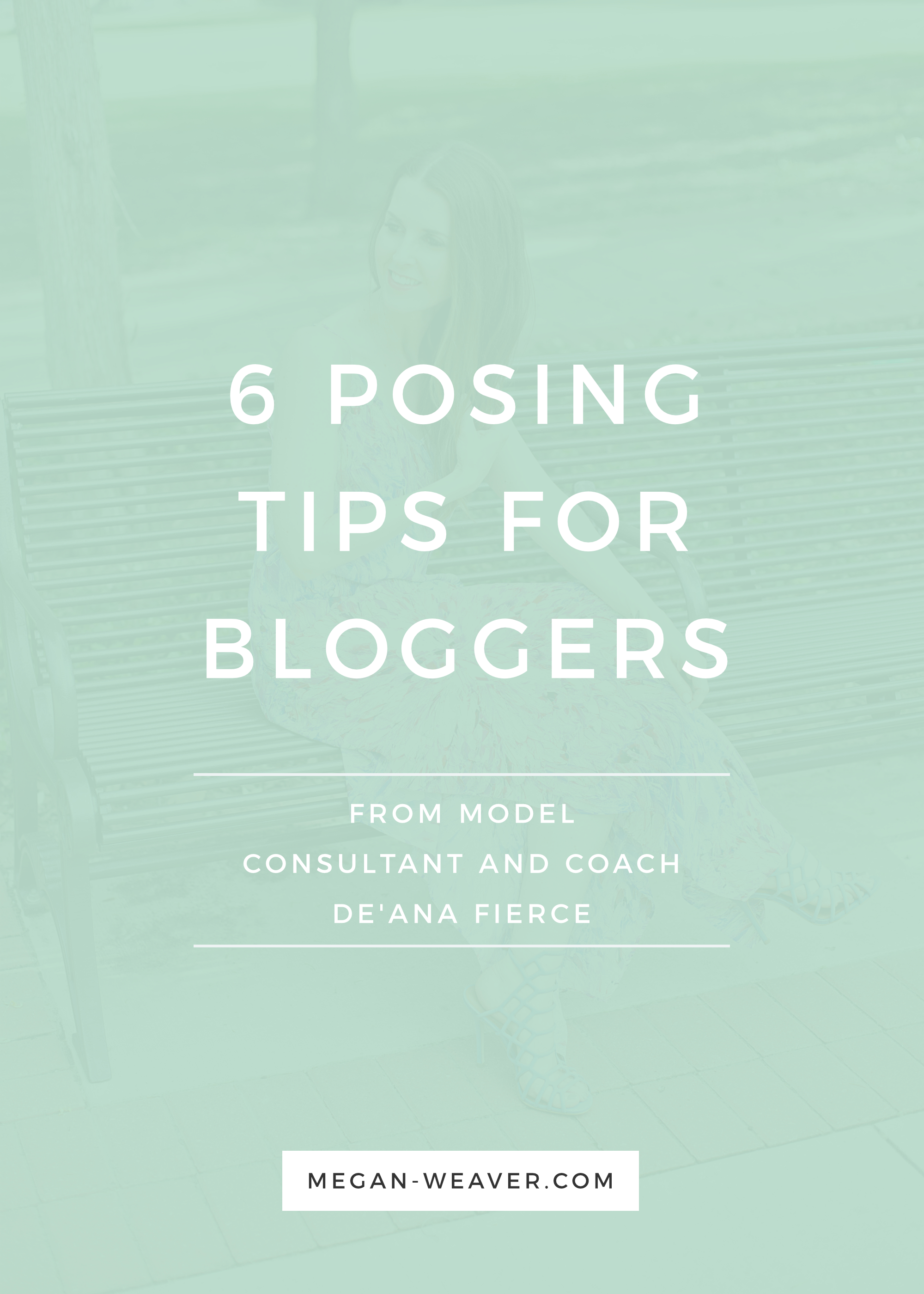 Get your pose on with Model Consultant De'Ana Fierce's 6 steps to remember when taking photos for your blog.