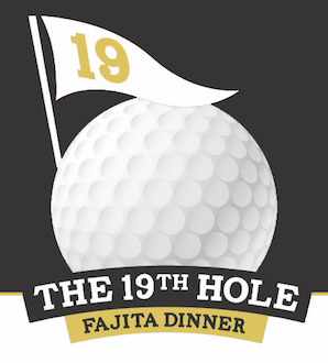 The 19th Hole Fajita Dinner - Judge Risner Golf Tournament