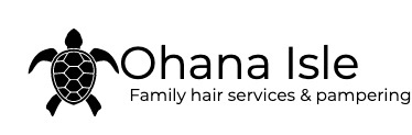 Ohana Isle Family Hair Services & Pampering