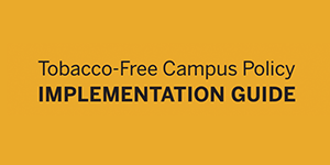 Tobacco-Free Campus Policy Implementation Guide