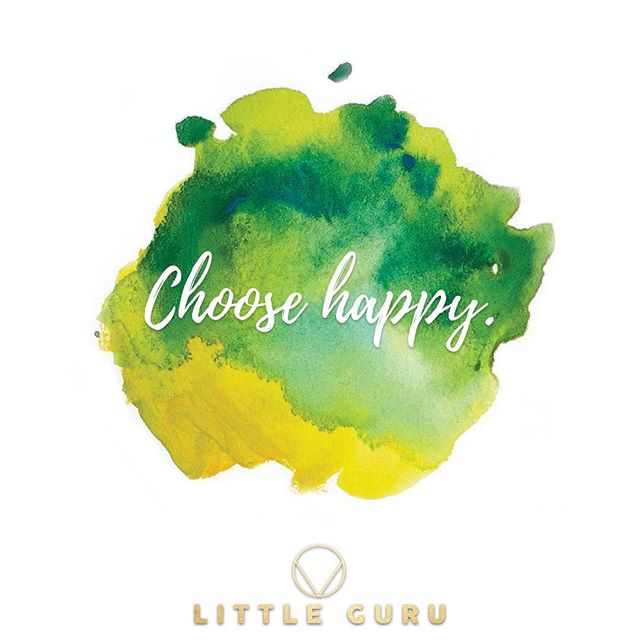 #littleguru says: choose happy.