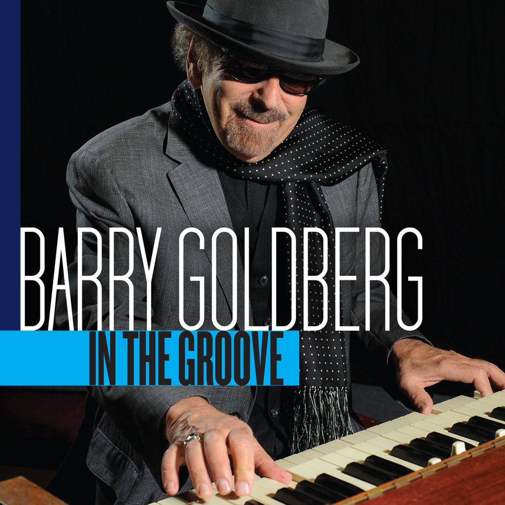 BARRY GOLDBERG: IN THE GROOVE -