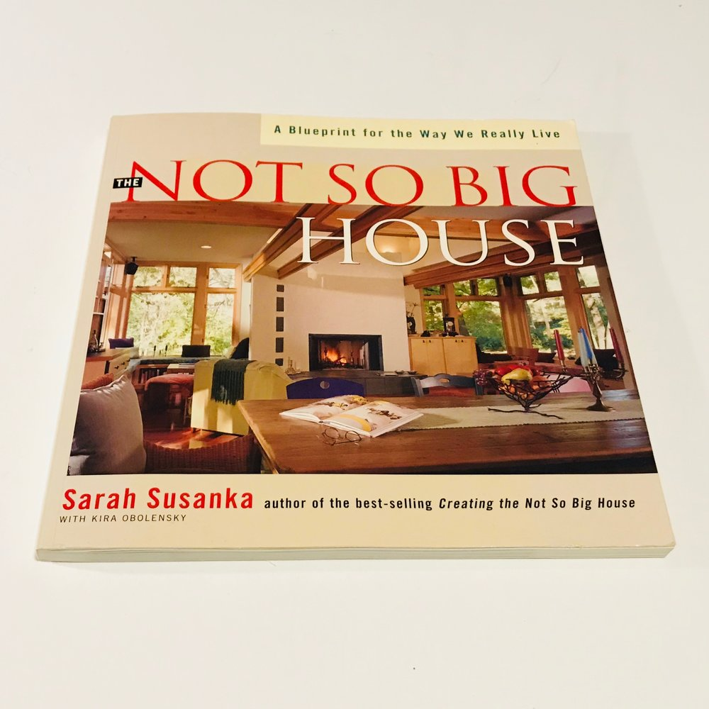 My well-worn copy of The Not So Big House by Sarah Susanka