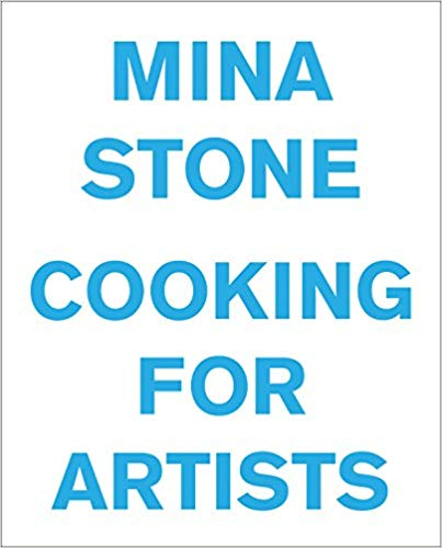 Cooking for Artists by Mina Stone , Amazon | $28  my favorite cookbook!