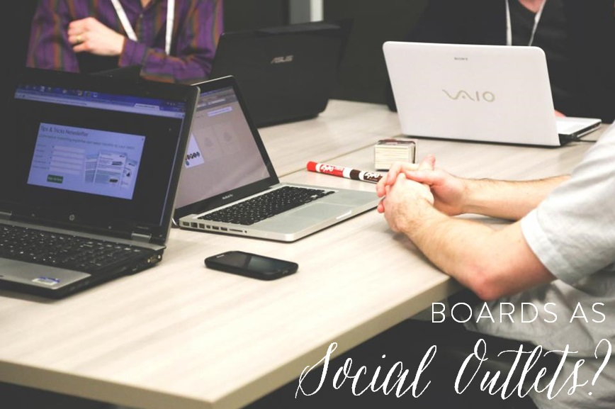 Boards as Social Outlets