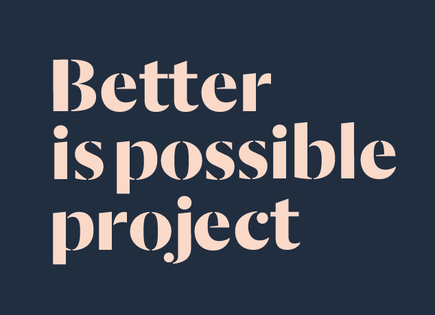 Better is Possible Project