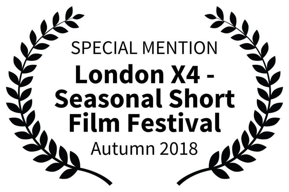 Special Mention LondonX4 Seasonal Short Film Festival Autumn 2018