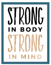 Strong in Body, Strong in Mind