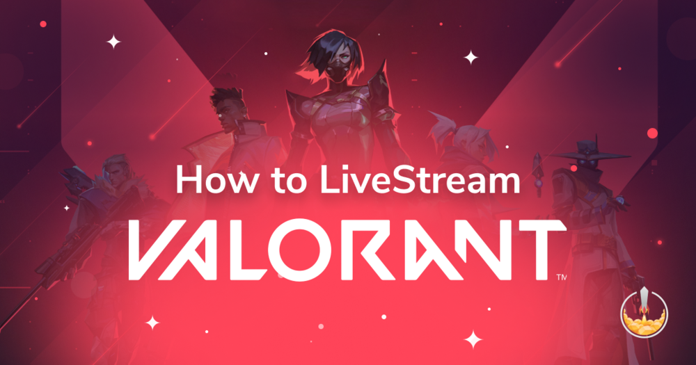 How To Livestream Valorant On Twitch Obs Live Open Broadcaster Software Streaming Knowledge Base