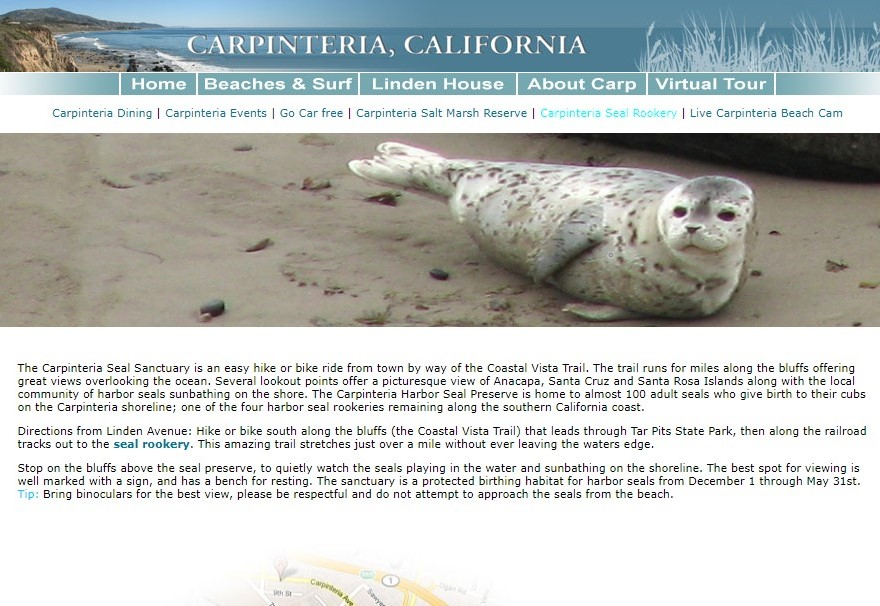 Carpinteria Harbor Seal Preserve and Rookery - The Carpinteria Seal Sanctuary is an easy hike or bike ride from town by way of the Coastal Vista Trail.