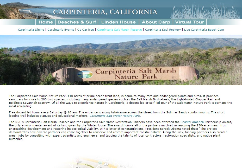 Carpinteria Salt Marsh Nature Park - 110 acres of prime ocean front land, is home to many rare and endangered plants and birds.