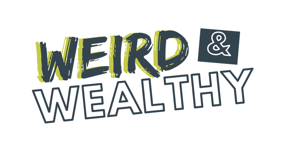 The Weird & Wealthy Podcast