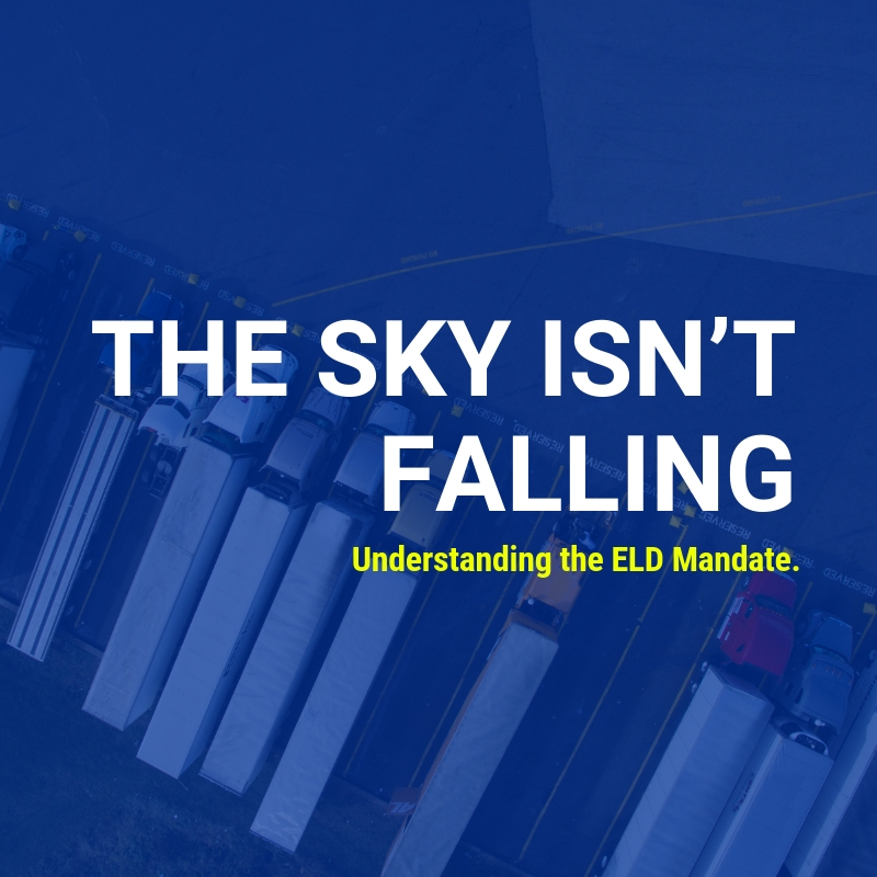 The Sky Isn't Falling - On December 18, 2017, the ELD-rule went into effect. What does the ELD-mandate really mean, and how will it affect shippers and carriers?