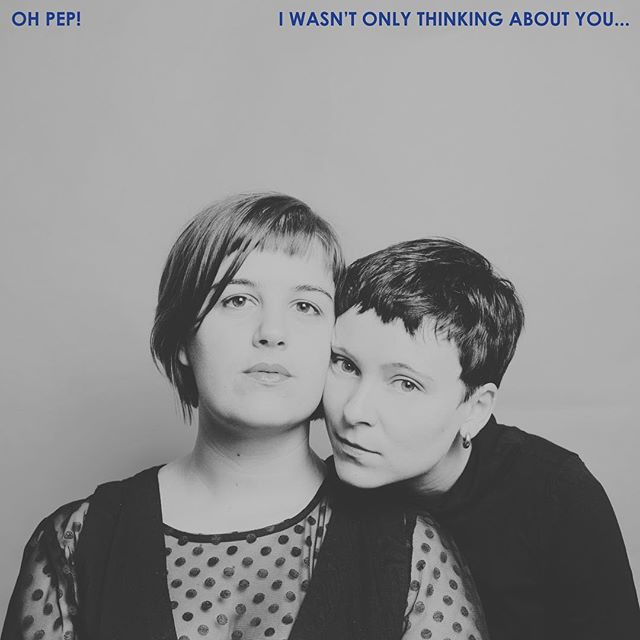 Very proud to announce Oh Pep!'s sophomore album, I Wasn't Only Thinking About You..., to be released on October 26 via People Speak in Australia and New Zealand!