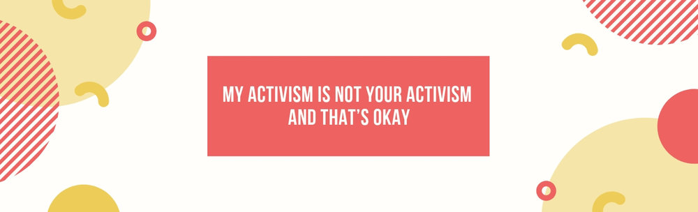 My activism is not your activism and that's okay.jpg
