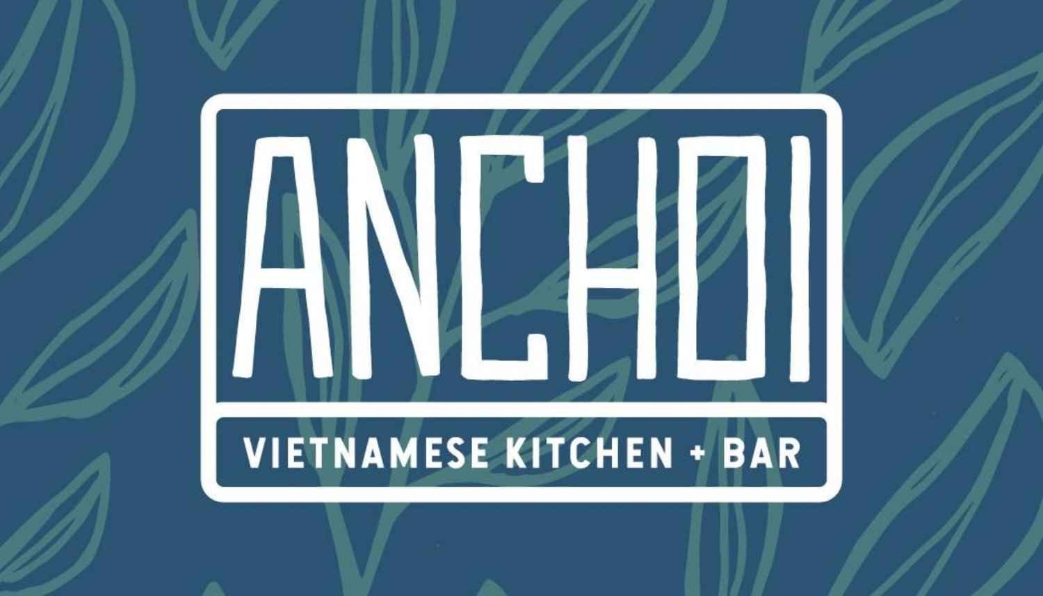 ANCHOI Vietnamese Kitchen + Bar