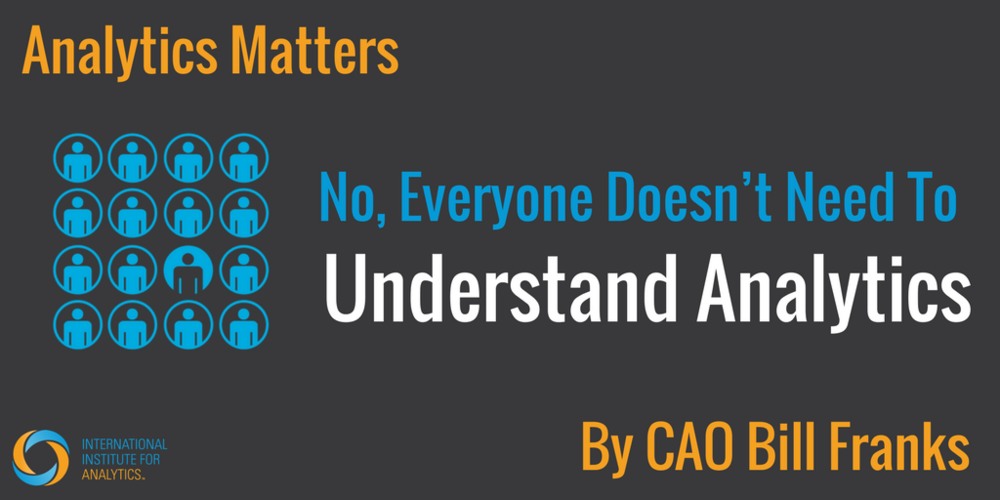 Analytics Matters - No, Everyone Doesn't Need To Understand Analytics.png