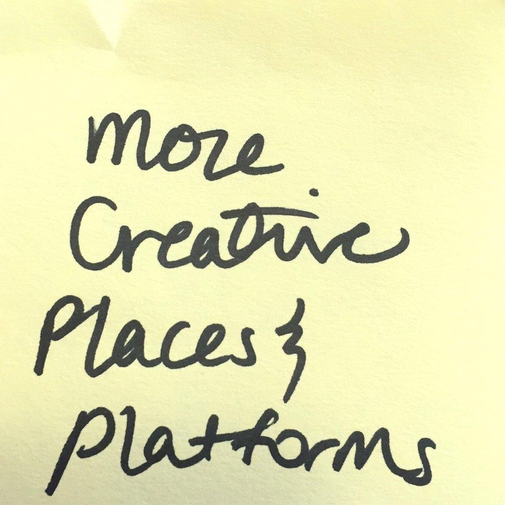 more creative places & platforms
