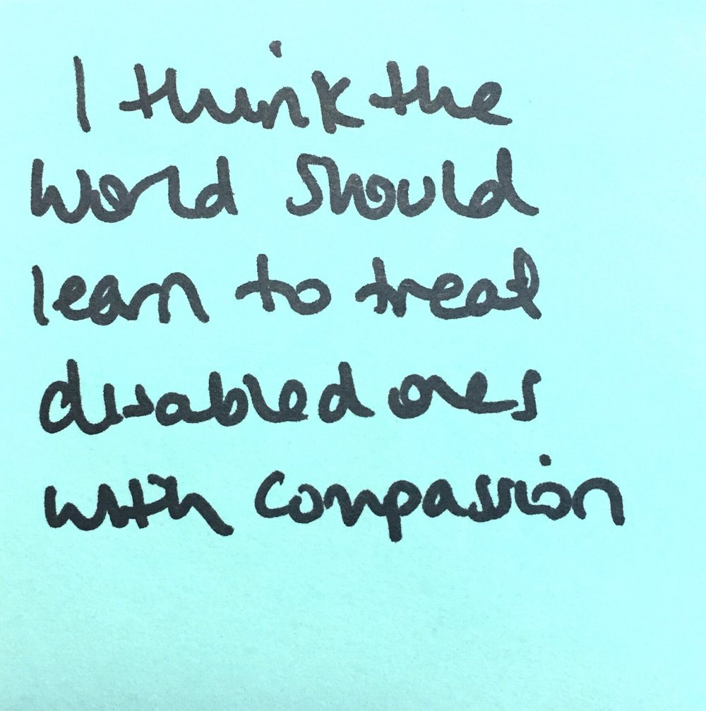 i think the world should learn to treat disabled ones with compassion.