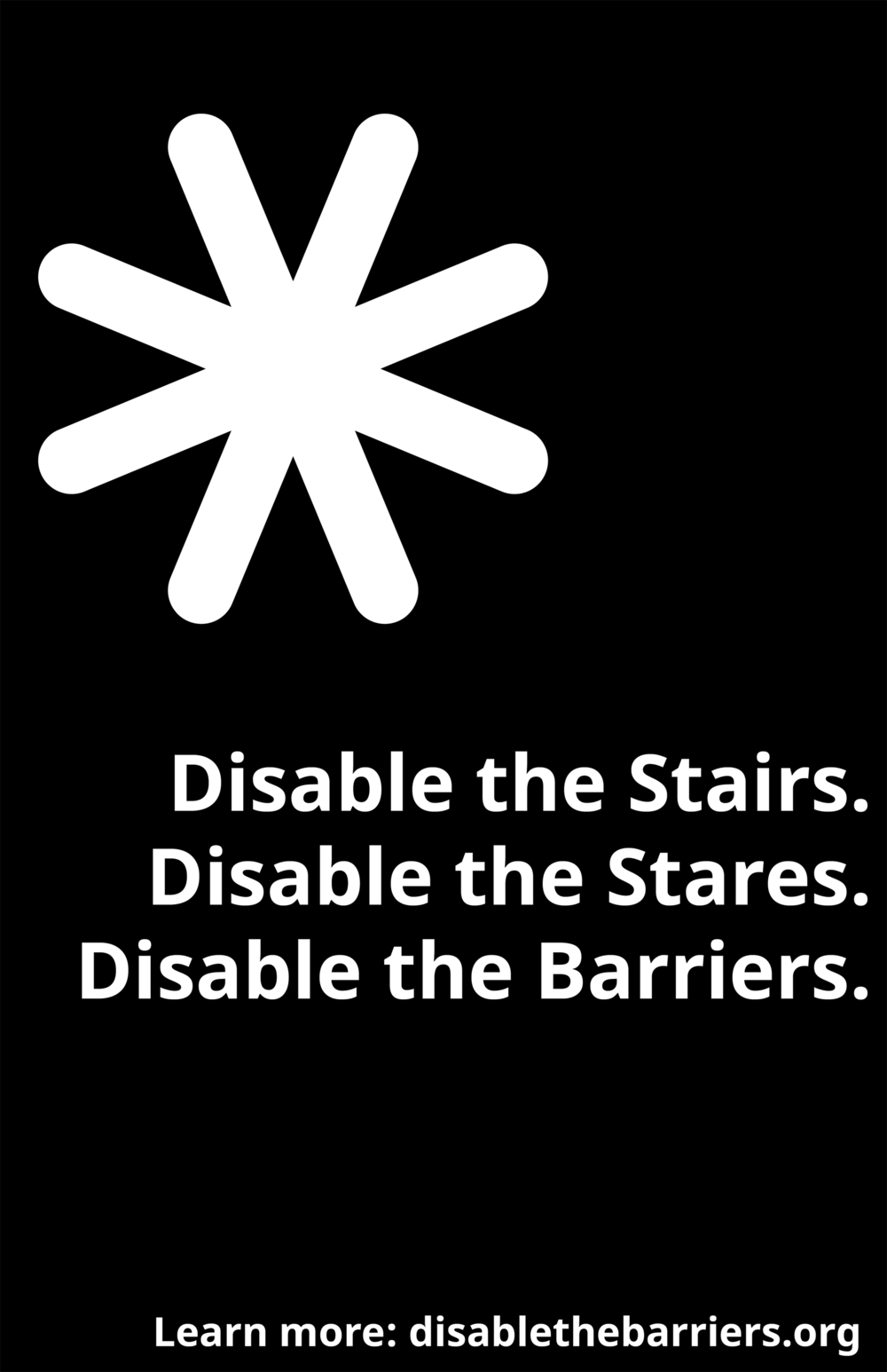 Poster displaying the Disable the Barriers slogan, tagline and URL, over a full black background.