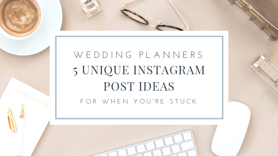 5 unique instagram post ideas for wedding planners