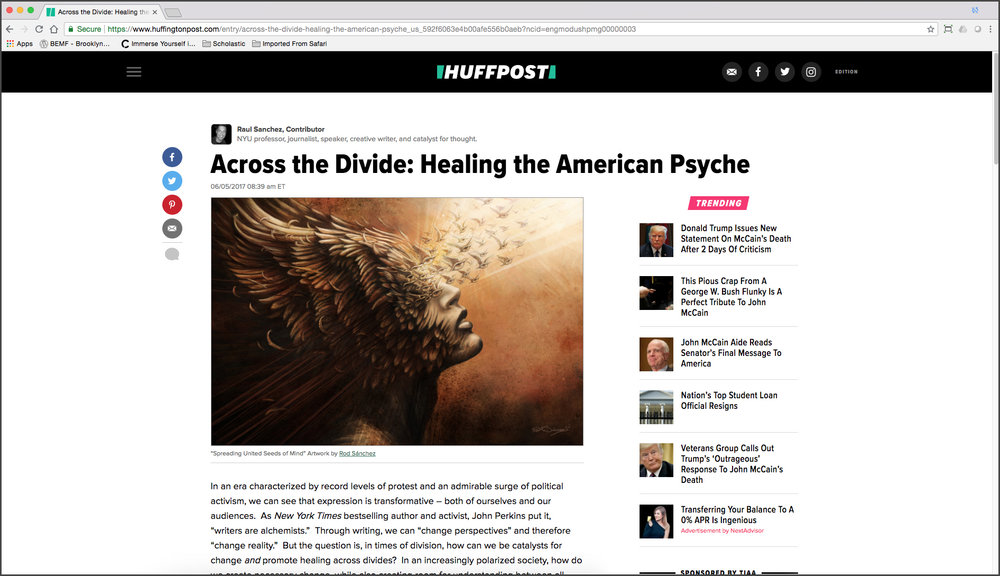 "HuffPost – ""Across the Divide: Healing the American Psyche"" Written by Raúl Sánchez Featuring artwork, ""Spreading United Seeds of mind,"" by Rod Sánchez"
