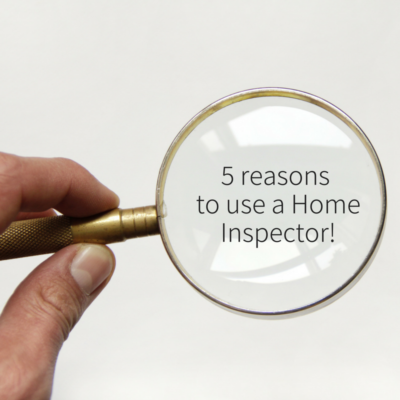 5 reasons to use a home inspector!.png