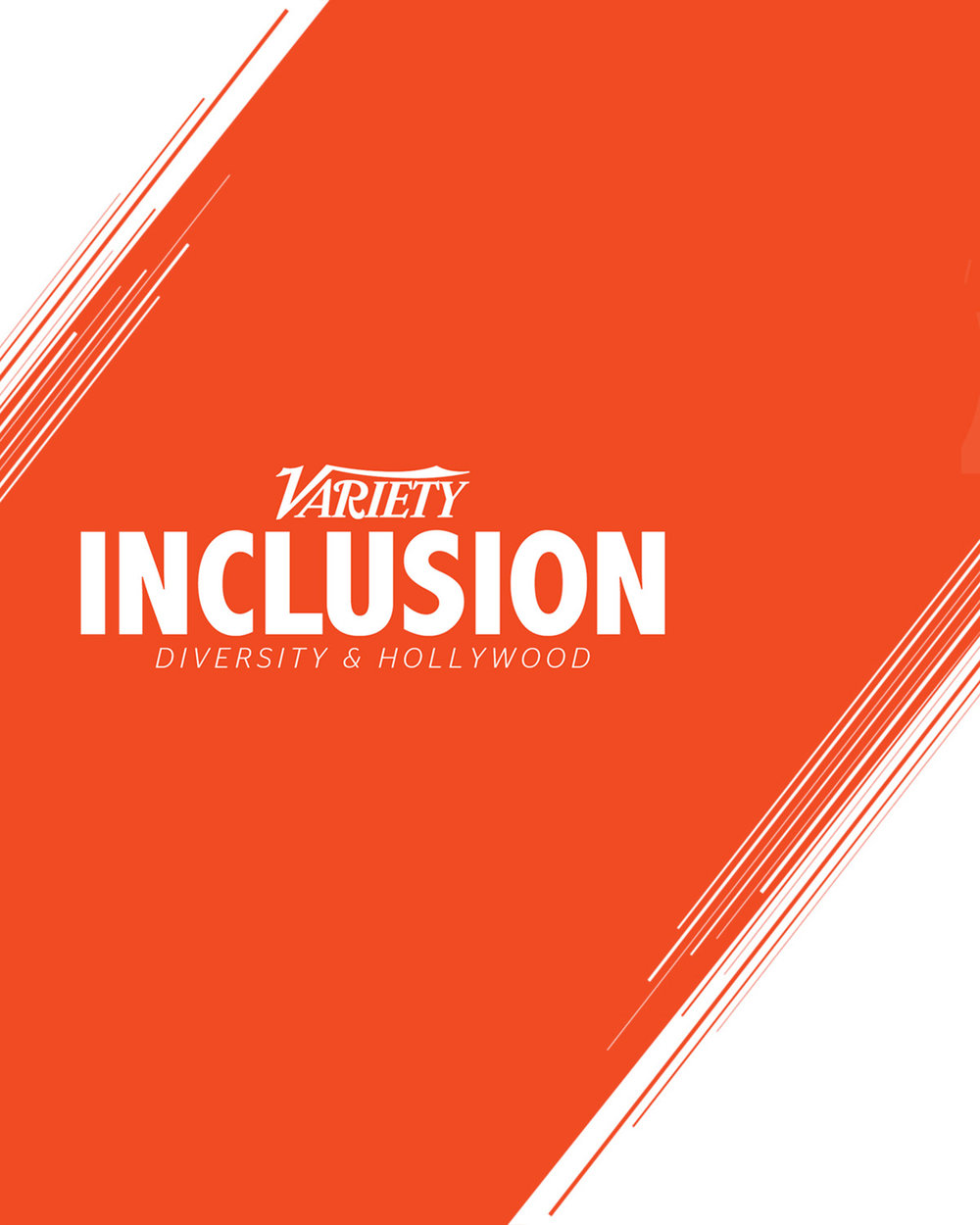 - Variety's Inclusion Impact Report recognized us as a leader bringing inclusion to the fore in the industry. To influence diversity, you must create authenticity so that others can better understand, accept, and respect us. We want to help tell a better story.