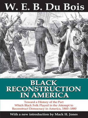 Image Source: https://www.overdrive.com/media/1735737/black-reconstruction-in-america
