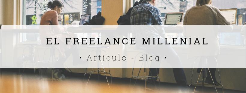 Freelance-millenial el nuevo trabajador - Blog.png