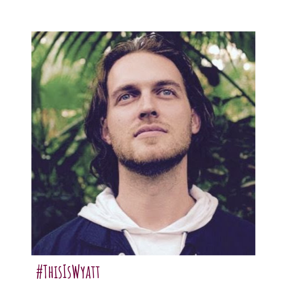 #ThisIsWyatt - PLAYED BY JASON HICKEY.Jason is an aspiring human with a passion for entertainment, currently working in the music industry. He wrote and starred in the