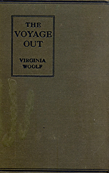 Virginia Woolf, The Voyage Out [London; 1915] - Woolf's first novel is, embarrassingly, the first Woolf I've read; and is, from what I've gathered, the closest of her novels to