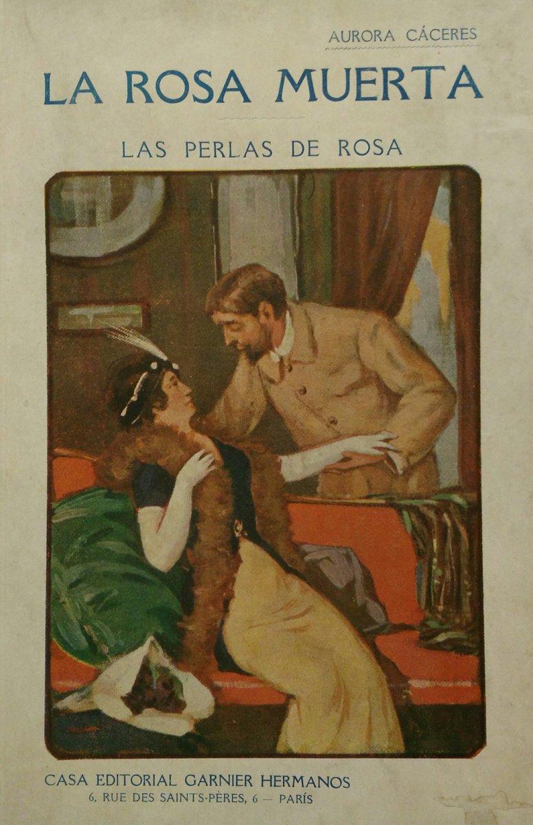 Aurora Cáceres, La rosa muerta [Paris; 1915] - In the Spanish literary world, the word