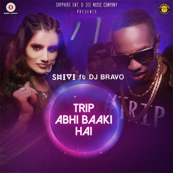 """93. Shivi ft. DJ Bravo, """"Trip Abhi Baaki Hai"""""""
