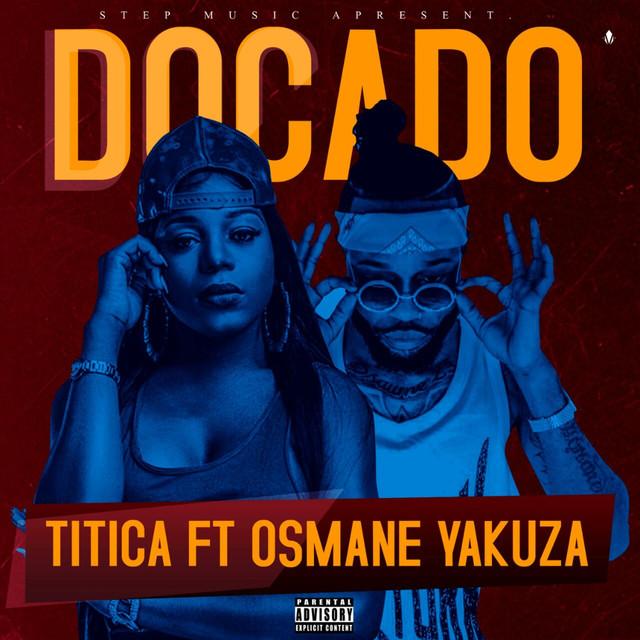 """70. Titica ft. Osmane Yakuza, """"Docado"""""""